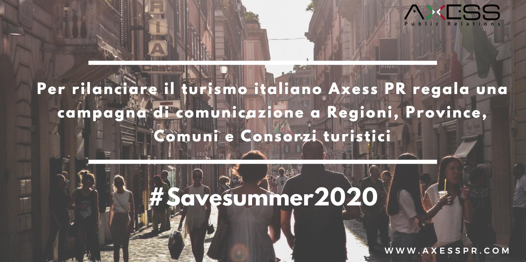 Turismo internazionale in Italia: già persi quasi 10 miliardi di euro e 35 milioni di visitatori. AXESS PR lancia la campagna #savesummer2020